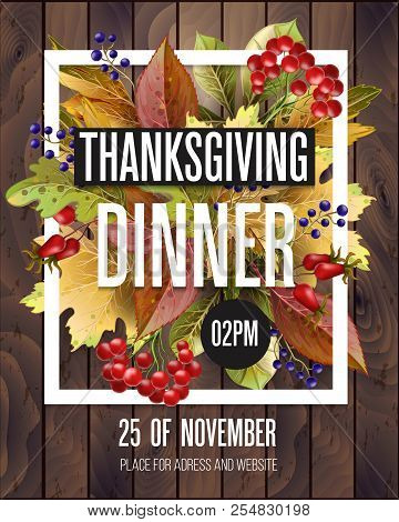 Thanksgiving Dinner Poster With Autumn Leaves And Food  On Wood Background.