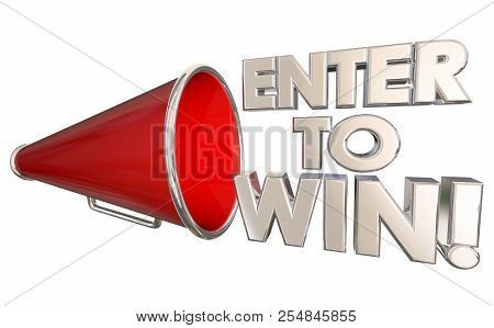 Enter to Win Contest Drawing Lottery Raffle Bullhorn Megaphone 3d Illustration
