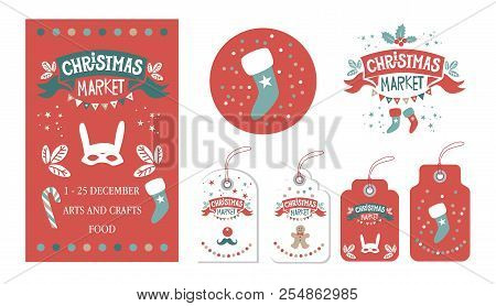 Christmas Set With Tags, Stickers, Label, Poster. Christmas Market Emblem, Sign. Festive Decor, Garl