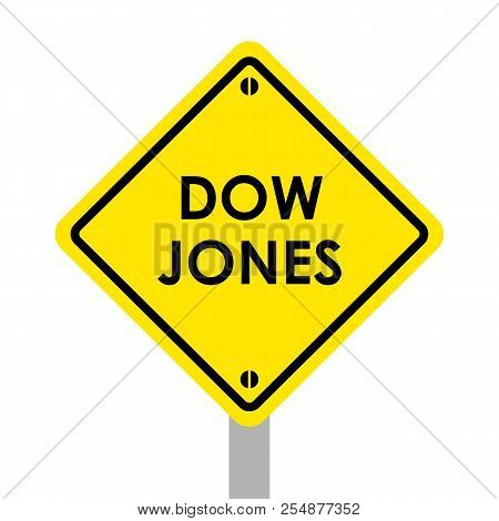 Yellow Warning Dow Jones Highway Road Sign Red Yellow Warning Highway Sign With Words Dow Jones
