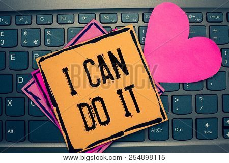 Writing Note Showing I Can Do It. Business Photo Showcasing Ager Willingness To Accept And Meet Chal