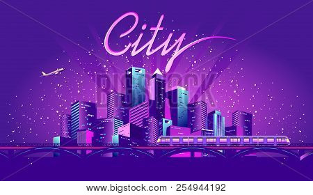 Vector Illustration Neon Colored Multicolored Night City In Electric Lights On The Shore Bridge Over