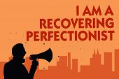 Text sign showing I Am A Recovering Perfectionist. Conceptual photo Obsessive compulsive disorder recovery Man holding megaphone speaking politician making promises orange background. poster