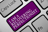 Word writing text I Am A Recovering Perfectionist. Business concept for Obsessive compulsive disorder recovery Keyboard purple key Intention create computer computing reflection document. poster