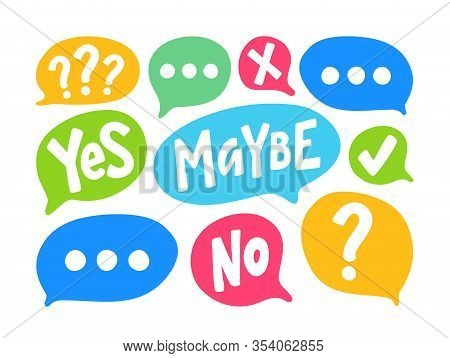 Yes No Maybe Word Text On Talk Shape. Vector Illustration Speech Bubble On White Background. Questio