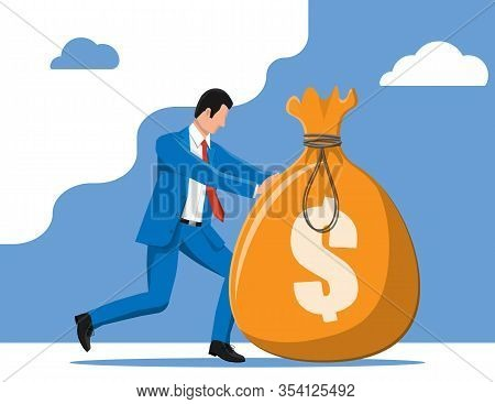 Businessman Pushing Large Bag Full Of Money. Businessman With Big Heavy Sack Full Of Cash. Growth, I