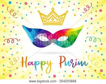 Happy Purim Mask And Colored Confetti, Design Template. Happy Purim Text, Gold Crown And Colorful Ca