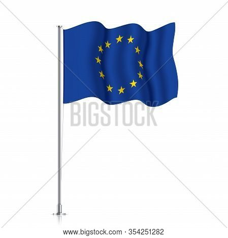 Eu Flag On A Metallic Pole. Official Flag Of European Union, Isolated On A White Background. Waving