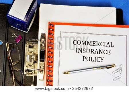 Commercial Insurance Policy Is A Document Of A Businessman. Provides Financial Well- Being In Cases