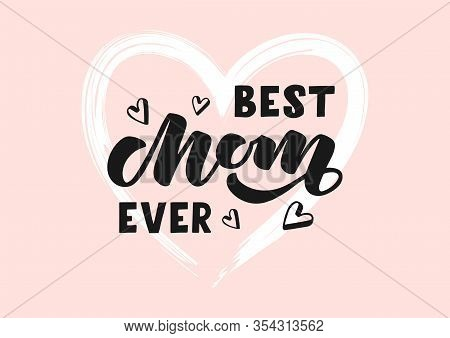 Best Mom Ever Hand Drawn Lettering