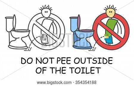 Do Not Pee Outside Of The Toilet In Children's Style Icon. No Urinating No Pee Sign Red Prohibition.