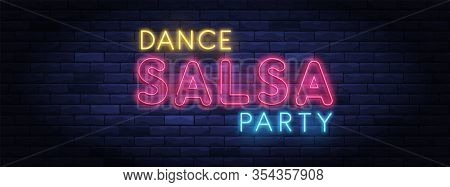 Salsa Dance Party Colorful Neon Banner. Brightly Illuminated Neon Sign Of Latin Dances. Neon Letteri