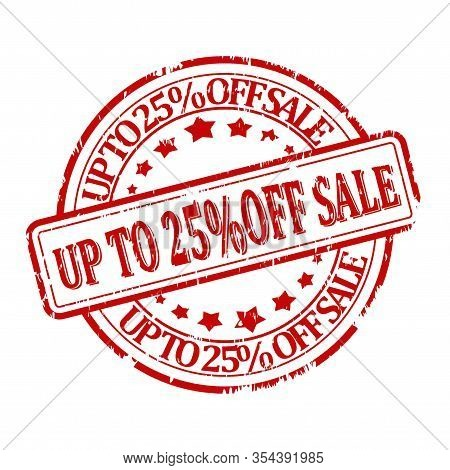 Scratched Red Round Stamp With The Words Discount Up To 25% Off Sale