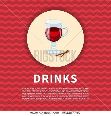 Mulled Wine With Cinnamon Sticks Poster. Cute Colored Picture Of Drinks. Graphic Design Elements For