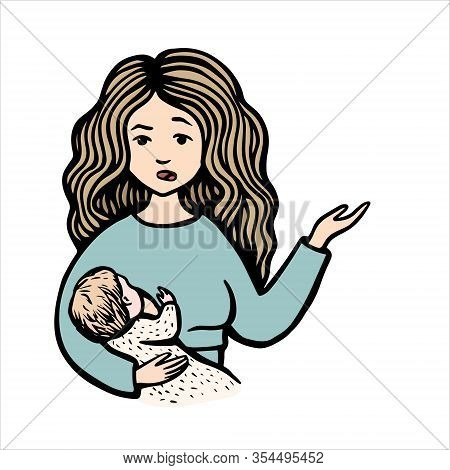 Perplexed Woman Holds Baby And Point A Hand. Hand Drawn Colorful Vector Stock Illustration. Breast F