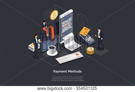 Concept Of Isometric Payment Method. People Are Paying For Goods Or Services Choosing Different Meth