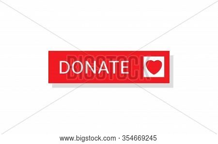 Voluntary And Donation Concept. Donate Button Icon. Red Button With Heart Symbol