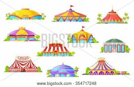 Big Top Tent Circus Isolated Icons, Cartoon Building And Carnival Striped Marquees With Flags. Chapi