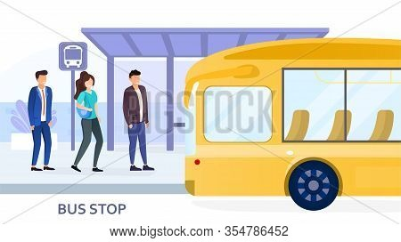 People Waiting For Arriving Bus At Bus Stop. City Public Transportation Poster With Yellow Bus And T