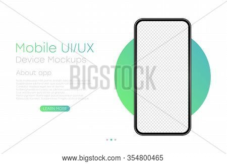 Smartphone With Blank Transparent Screen. Frameless Realistic Cell Phone Template For Infographics O