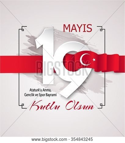 Square Poster For May 19, Turkish Holiday Of The Commemoration Of Ataturk. Red Ribbon Of The Flag St