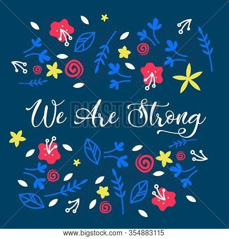 We Are Strong Floral Vector Web Banner Template. International Women Day Greeting Card With Flower A