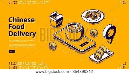 Chinese Food Delivery Isometric Landing Page. Mobile App, Online Service For Order Asian Meals, Smar