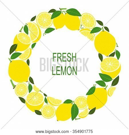 Wreath With Lemons. Vector Illustration With Fresh Lemons In Circle. Vector Flat Design Suitable Fro
