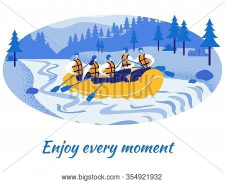 Enjoy Every Moment Inspirational Motivational Slogan And Tourists Rafting On Mountain River In Infla
