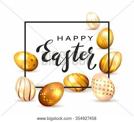 Golden Decorative Eggs And Black Border With Lettering Happy Easter Isolated On White Background. Il
