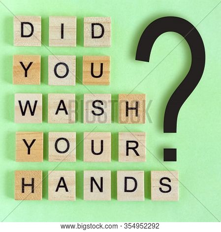 Question Did You Wash Your Hands From Wooden Blocks On Green Background, Hygiene Concept