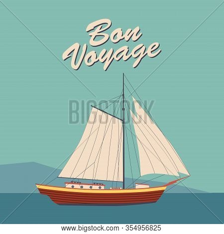 Sailing Ship Banner Retro Vintage With Text Bon Voyage. Nautical Ocean Sailing Yacht Or Traveling. V