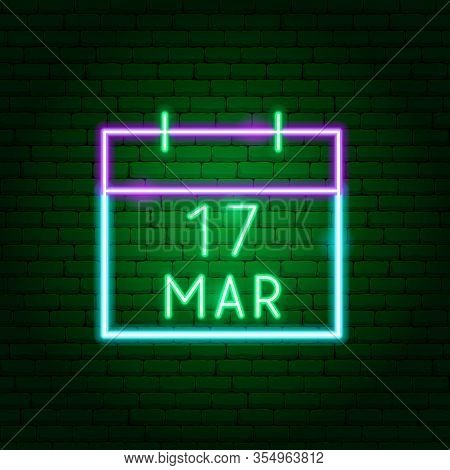 Calendar 17 March Neon Sign. Vector Illustration Of Holiday Promotion.