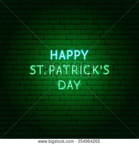 Happy St Patricks Day Neon Text. Vector Illustration Of Holiday Promotion.
