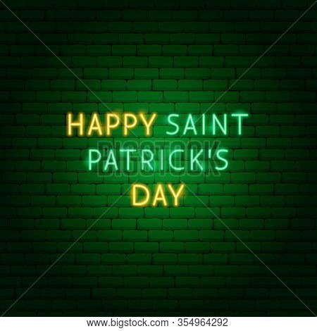 Happy Saint Patricks Day Neon Text. Vector Illustration Of Holiday Promotion.