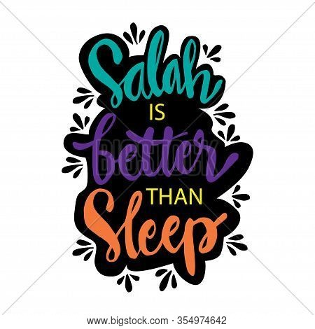 Salah Is Better Than Sleep Hand Lettering. Muslim Quote.