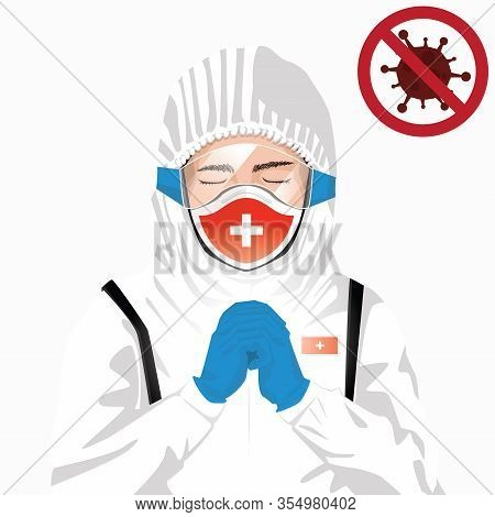 Covid-19 Or Coronavirus Concept. Swiss Medical Staff Wearing Mask In Protective Clothing And Praying