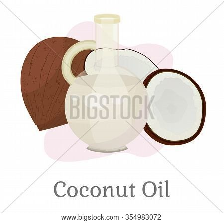 Coco Drupes Near Glass Vessel With White Liquid Inside. Coconut Oil Or Milk, Good Product For Hairs