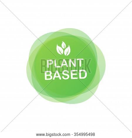 Plant Based Label. Flat Simple Vector Icon. Healthy Food Poster. Fresh Ecological. Plant Based Symbo
