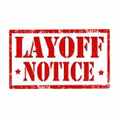 Grunge rubber stamp with text Layoff Notice,vector illustration poster