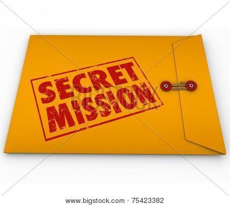 Secret Mission words in red ink stamped on a yellow envelope to illustrate an assignment or objective, job or task given to you for spying or espionage