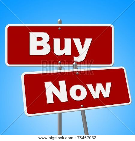 Buy Now Sign Represents At This Time And Buyer