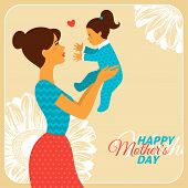 Mother and Daughter with Happy Mothers Day Congratulation Text. Vector Illustration. Vintage style Mother day Concept. Happy Woman Hugging Baby. poster