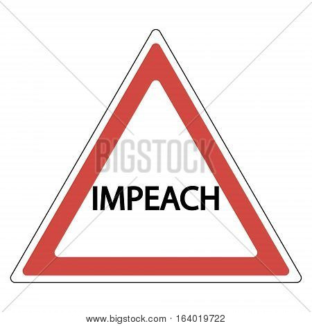 sign of impeachment, the word impeach in red warning triangle, vector
