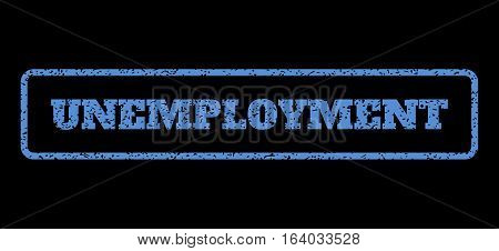 Blue rubber seal stamp with Unemployment text. Vector tag inside rounded rectangular frame. Grunge design and scratched texture for watermark labels. Horisontal sticker on a black background.