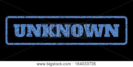 Blue rubber seal stamp with Unknown text. Vector message inside rounded rectangular banner. Grunge design and dirty texture for watermark labels. Horisontal sign on a black background.