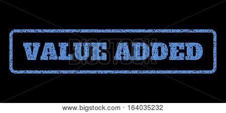 Blue rubber seal stamp with Value Added text. Vector caption inside rounded rectangular frame. Grunge design and dirty texture for watermark labels. Horisontal sticker on a black background.