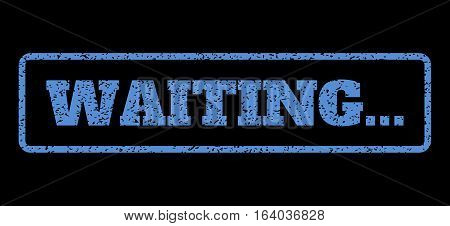 Blue rubber seal stamp with Waiting... text. Vector message inside rounded rectangular frame. Grunge design and scratched texture for watermark labels. Horisontal sign on a black background.