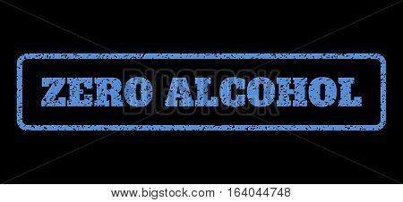 Blue rubber seal stamp with Zero Alcohol text. Vector tag inside rounded rectangular shape. Grunge design and dirty texture for watermark labels. Horisontal sign on a black background.