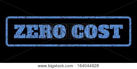 Blue rubber seal stamp with Zero Cost text. Vector tag inside rounded rectangular shape. Grunge design and dirty texture for watermark labels. Horisontal sign on a black background.